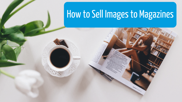 sell images to magazines