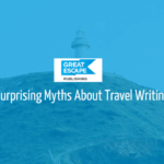 myths about travel writing